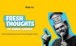 Fresh Thoughts With Kunal Kamra