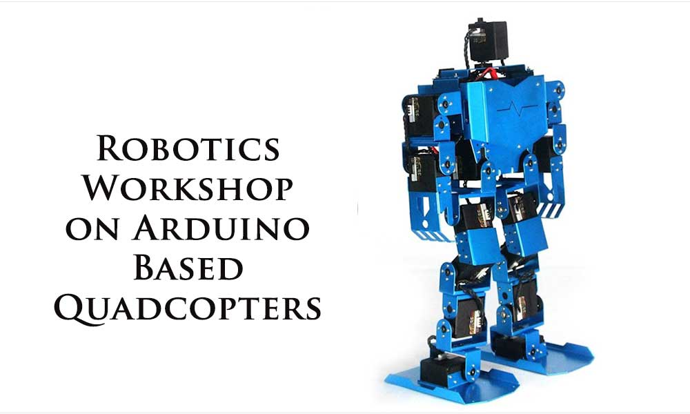 Robotics Workshop On Arduino Based Quadcopters Education Events In