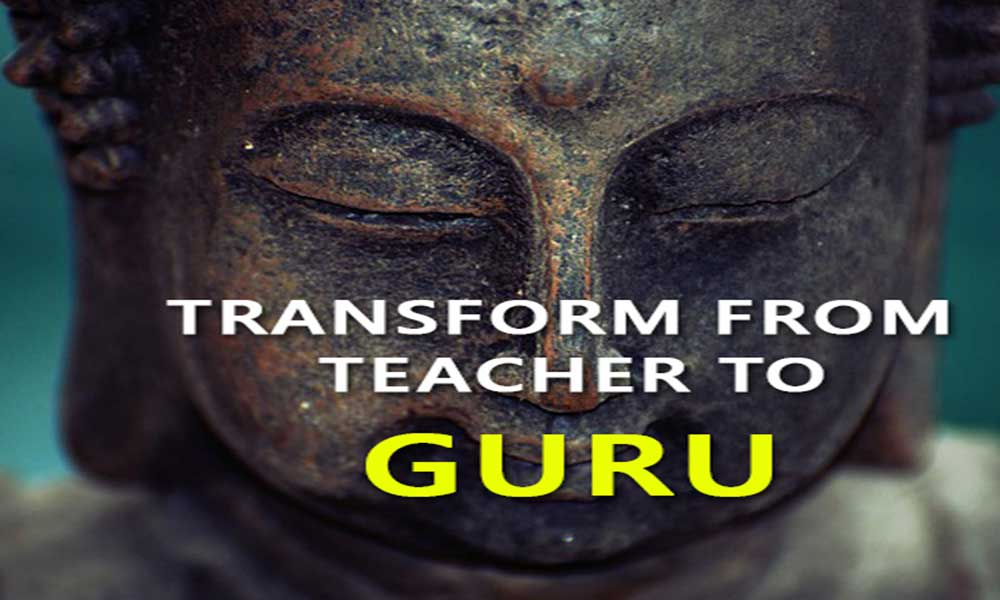 Transform from Teacher to GURU