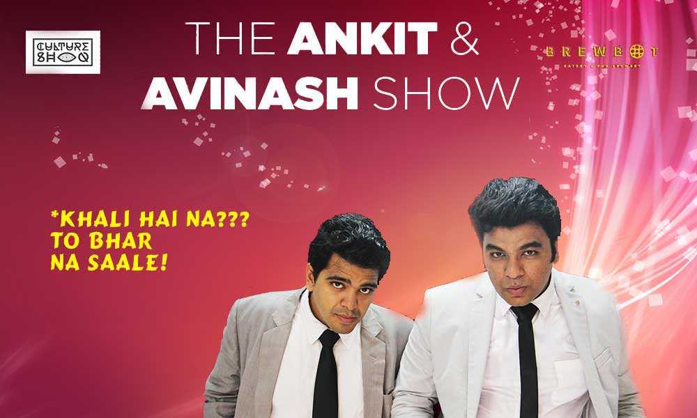 The Ankit and Avinash Show