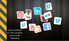 4 Day workshop on Learn all about Social media Marketing