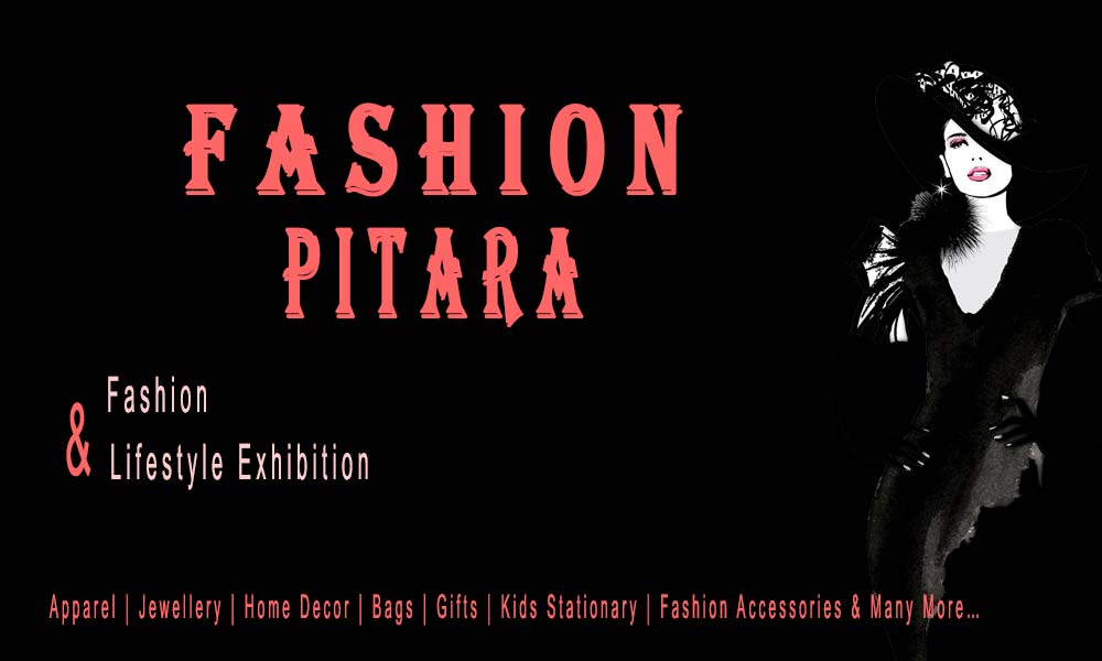Fashion Pitara - Fashion & Lifestyle Exhibition